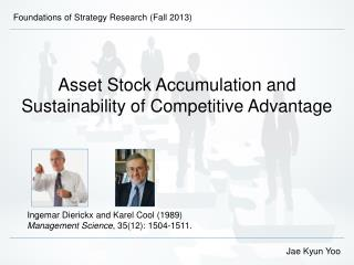 Asset Stock Accumulation and Sustainability of Competitive Advantage