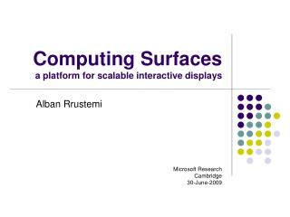 Computing Surfaces a platform for scalable interactive displays