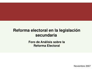 Reforma electoral en la legislación secundaria