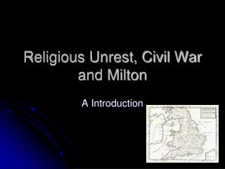 Religious Unrest, Civil War and Milton