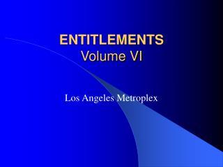 ENTITLEMENTS Volume VI