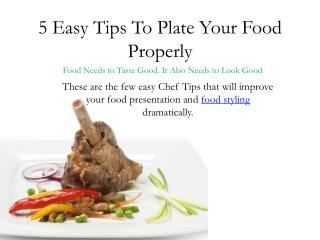 5 Easy Tips To Plate Your Food Properly
