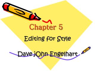 Editing for Style  Dave jOhn Engelhart