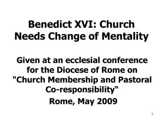 Benedict XVI: Church Needs Change of Mentality