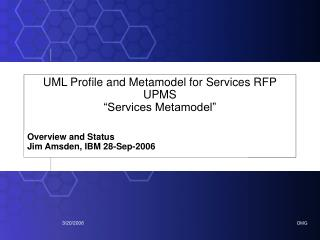 "UML Profile and Metamodel for Services RFP UPMS  ""Services Metamodel"""
