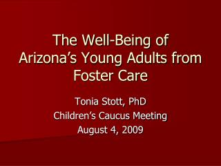 The Well-Being of  Arizona's Young Adults from Foster Care