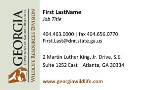 First LastName Job Title 404.463.0000 | fax 404.656.0770 First.Last@dnr.state.ga