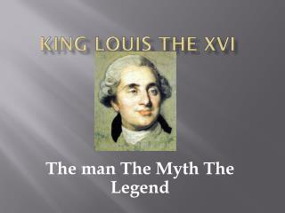 King Louis The XVI