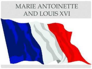 Marie Antoinette and Louis XVI
