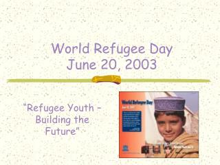 World Refugee Day  June 20, 2003