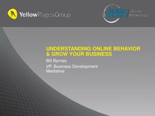 UNDERSTANDING ONLINE BEHAVIOR & GROW YOUR BUSINESS