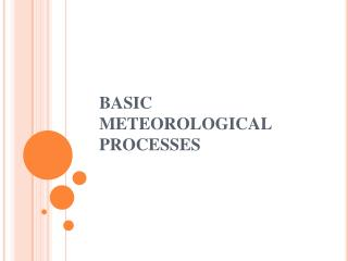 BASIC METEOROLOGICAL PROCESSES