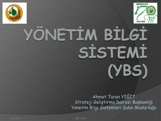 Y�NET?M B?LG?  S?STEM? ( ybs )