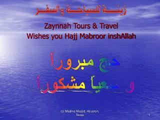 Zaynnah Tours & Travel Wishes you Hajj Mabroor inshAllah