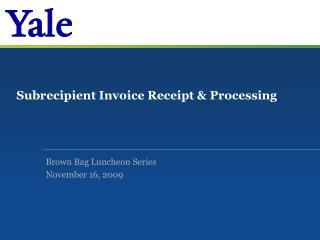 Subrecipient Invoice Receipt & Processing