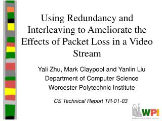 Using Redundancy and Interleaving to Ameliorate the Effects of Packet Loss in a Video Stream