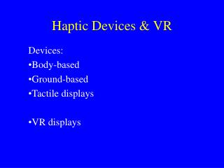 Haptic Devices & VR