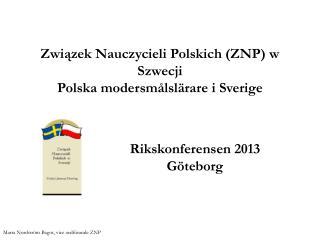 Związek Nauczycieli Polskich (ZNP) w Szwecji  Polska modersmålslärare i Sverige