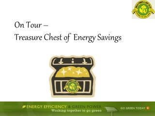 On Tour    Treasure Chest of  Energy Savings