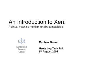 An Introduction to Xen: A virtual machine monitor for x86 compatibles
