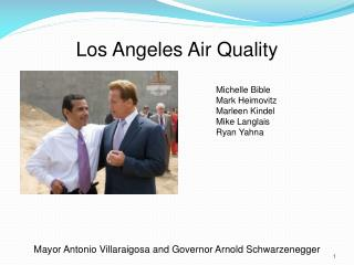 Los Angeles Air Quality Mayor Antonio Villaraigosa and Governor Arnold Schwarzenegger