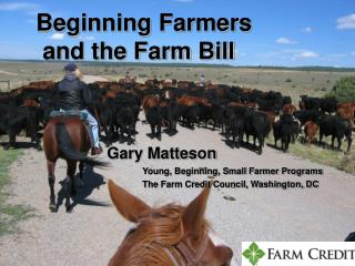 Beginning Farmers  and the Farm Bill