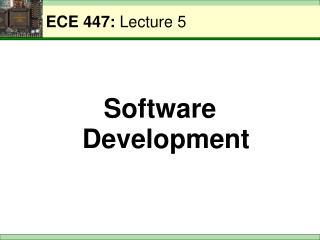 ECE 447:  Lecture 5