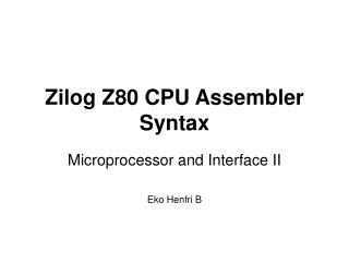 Zilog Z80 CPU Assembler Syntax