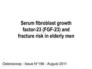 Serum fibroblast growth factor-23 (FGF-23) and fracture risk in elderly men