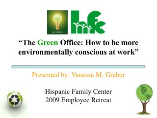 �The  Green  Office: How to be more environmentally conscious at work�