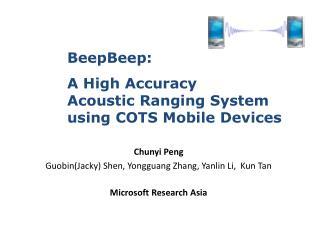 Chunyi Peng Guobin(Jacky) Shen, Yongguang Zhang, Yanlin Li,  Kun Tan Microsoft Research Asia