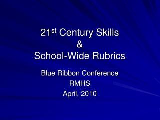21st Century Skills    School-Wide Rubrics