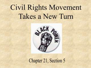 Civil Rights Movement  Takes a New Turn