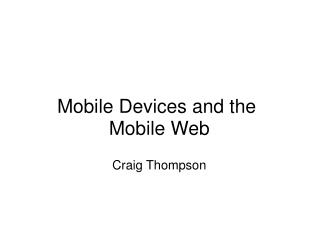 Mobile Devices and the