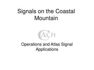 Signals on the Coastal Mountain