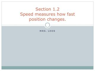 Section 1.2 Speed measures how fast  position changes.