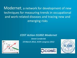 COST Action IS1002 Modernet Annet Lenderink 19 March 2012, ICOH congress 2012
