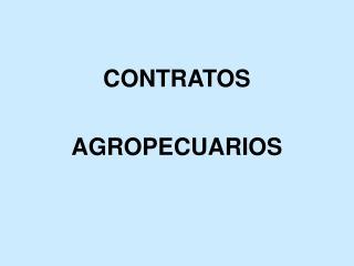 CONTRATOS   AGROPECUARIOS