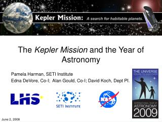 The  Kepler Mission  and the Year of Astronomy