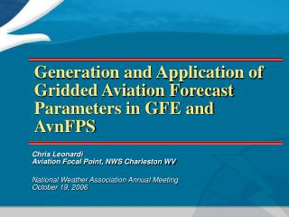 Generation and Application of Gridded Aviation Forecast Parameters in GFE and AvnFPS