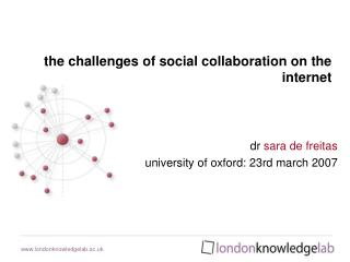 dr  sara de freitas university of oxford: 23rd march 2007
