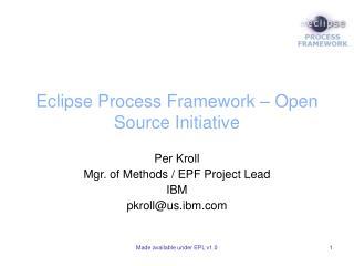 Eclipse Process Framework – Open Source Initiative
