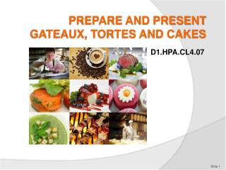 PREPARE AND PRESENT GATEAUX, TORTES AND CAKES