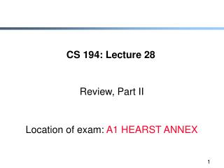 CS 194: Lecture 28