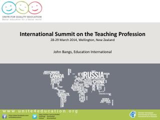 International Summit on the Teaching Profession  28-29 March 2014, Wellington, New Zealand