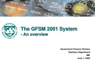 The GFSM 2001 System - An overview