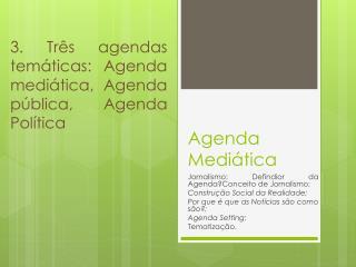 Agenda Medi tica