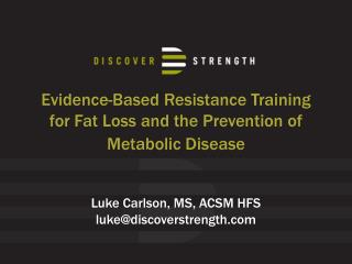 Evidence-Based Resistance Training for Fat Loss and the Prevention of Metabolic Disease