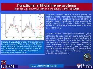 Functional artificial heme proteins Michael L. Klein, University of Pennsylvania, DMR 0520020