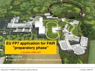 EU FP7 application for FAIR preparatory phase J. Eschke, FAIR JCT